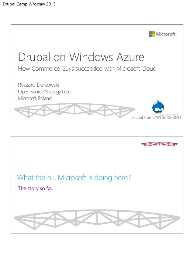 Drupal Camp Wrocław 2013       Drupal on Windows Azure       How Commerce Guys succeeded with Microsoft Cloud       Ryszar...