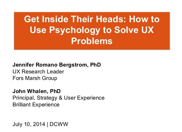 Jennifer Romano Bergstrom, PhD UX Research Leader Fors Marsh Group John Whalen, PhD Principal, Strategy & User Experience ...