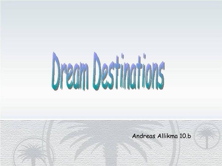 Andreas Allikma 10.b Dream Destinations