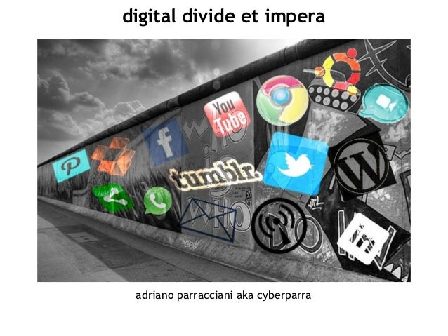 digital divide et impera adriano parracciani aka cyberparra