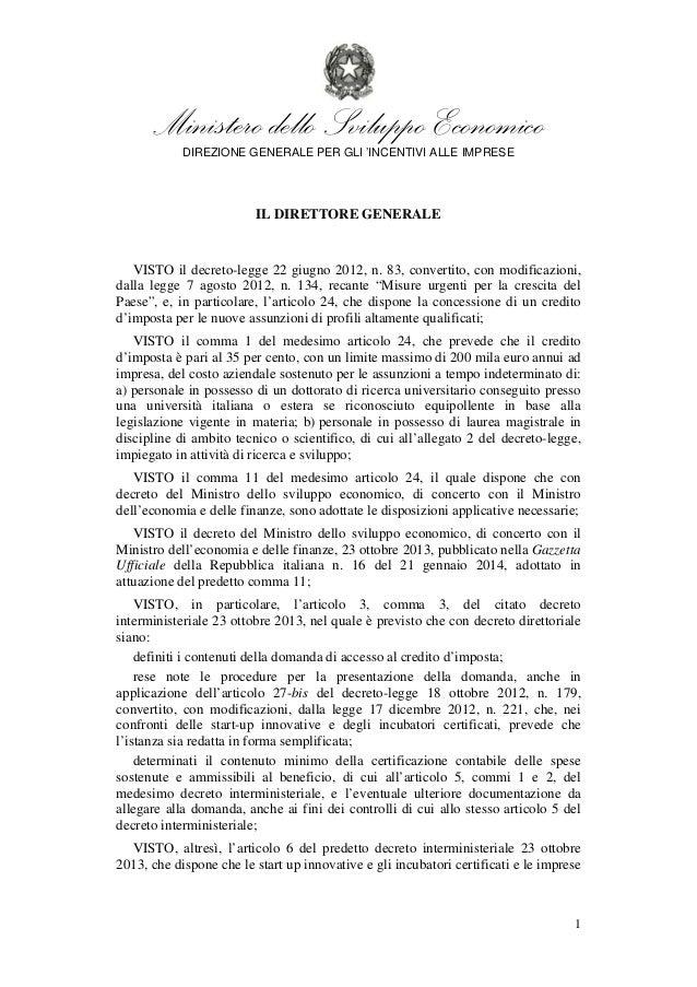 Ministero dello Sviluppo Economico  DIREZIONE GENERALE PER GLI 'INCENTIVI ALLE IMPRESE  1  IL DIRETTORE GENERALE  VISTO il...