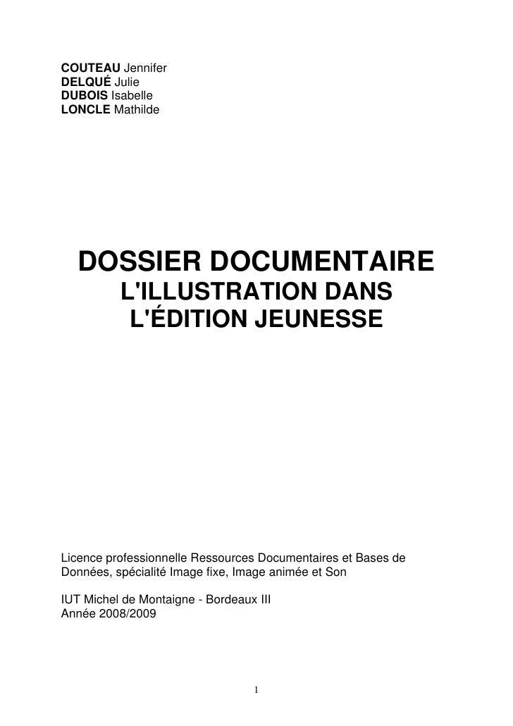 COUTEAU Jennifer DELQUÉ Julie DUBOIS Isabelle LONCLE Mathilde        DOSSIER DOCUMENTAIRE           L'ILLUSTRATION DANS   ...