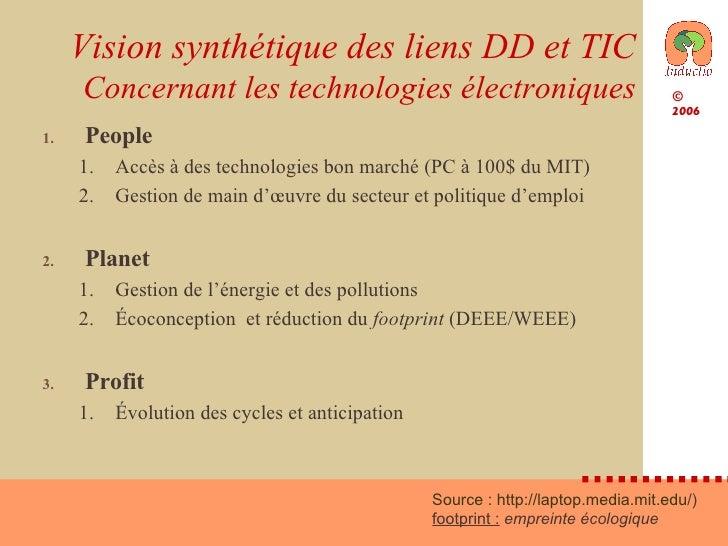 Vision synthétique des liens DD et TIC Concernant les technologies électroniques <ul><li>People </li></ul><ul><ul><li>Accè...