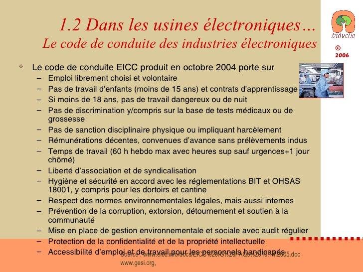 1.2 Dans les usines électroniques… Le code de conduite des industries électroniques <ul><li>Le code de conduite EICC produ...