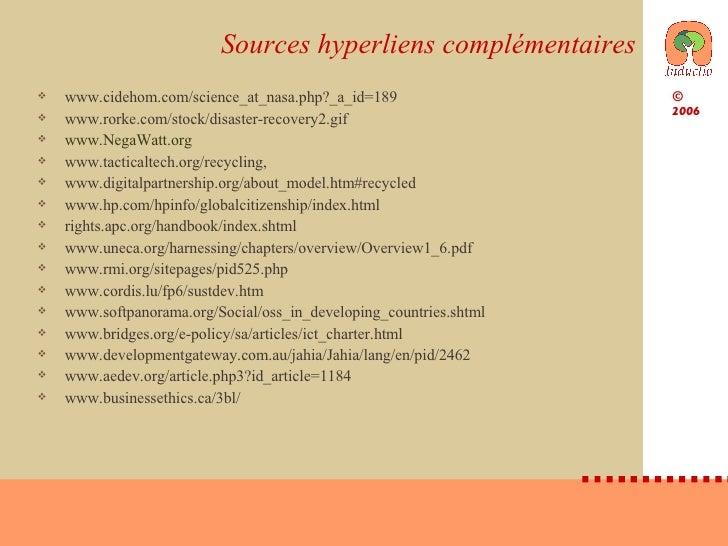 Sources hyperliens complémentaires <ul><li>www.cidehom.com/science_at_nasa.php?_a_id=189  </li></ul><ul><li>www.rorke.com/...