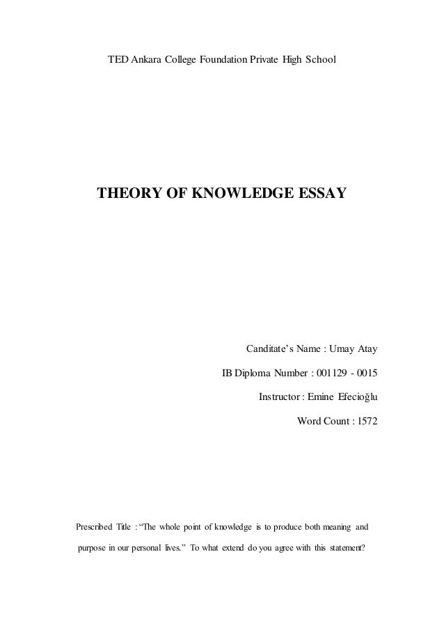 tok essay ted ankara college foundation private high school theory of knowledge essay canditate s u atay