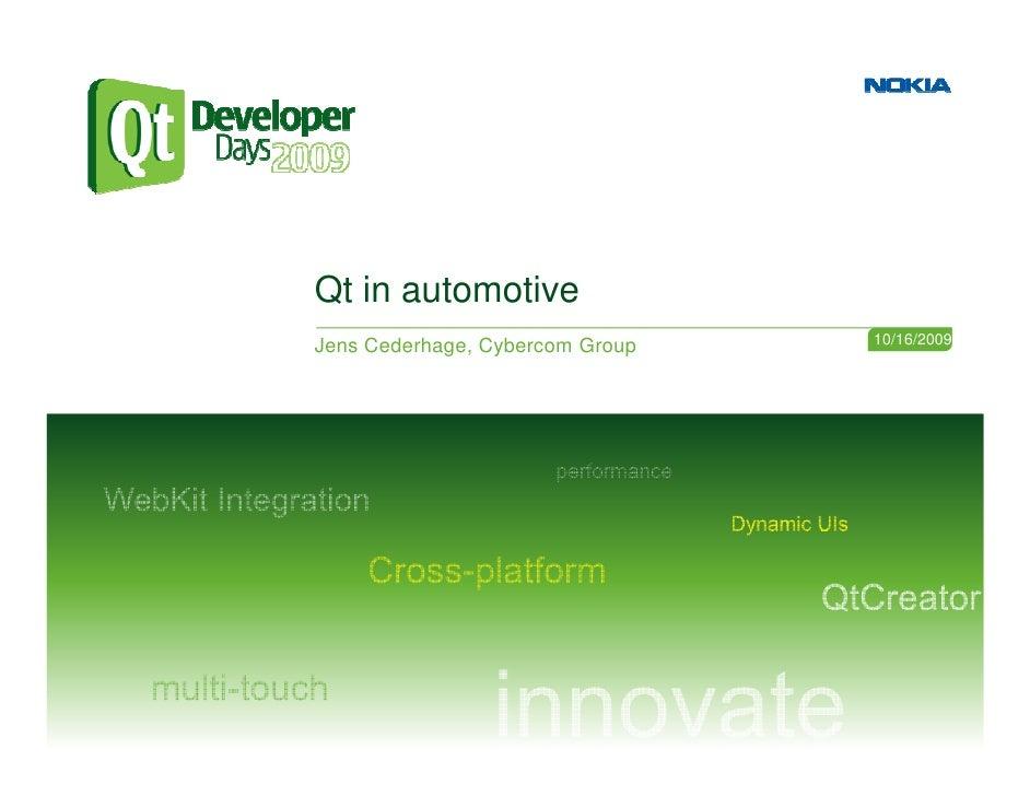 Qt in automotive                                  10/16/2009 Jens Cederhage, Cybercom Group
