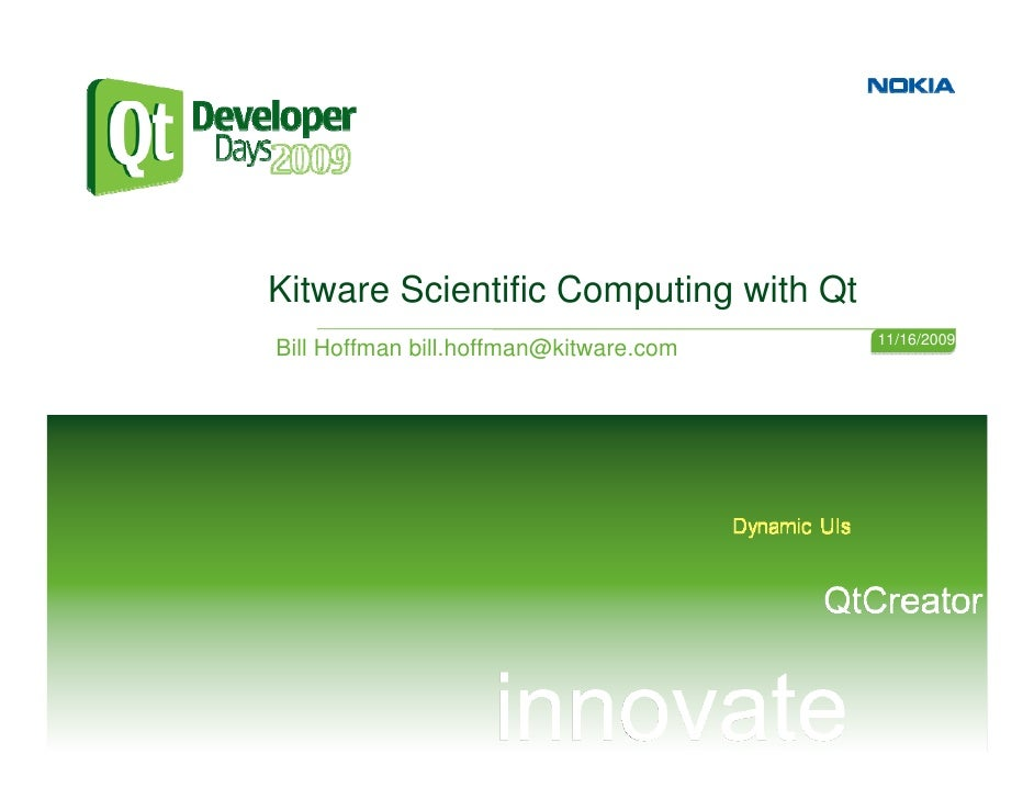 Kitware Scientific Computing with Qt                                         11/16/2009 Bill Hoffman bill.hoffman@kitware....