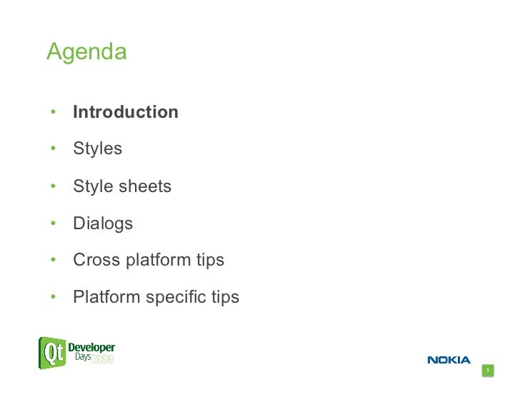 Agenda  •  Introduction  •  Styles  •  Style sheets  •  Dialogs  •  Cross platform tips  •  Platform specific tips        ...