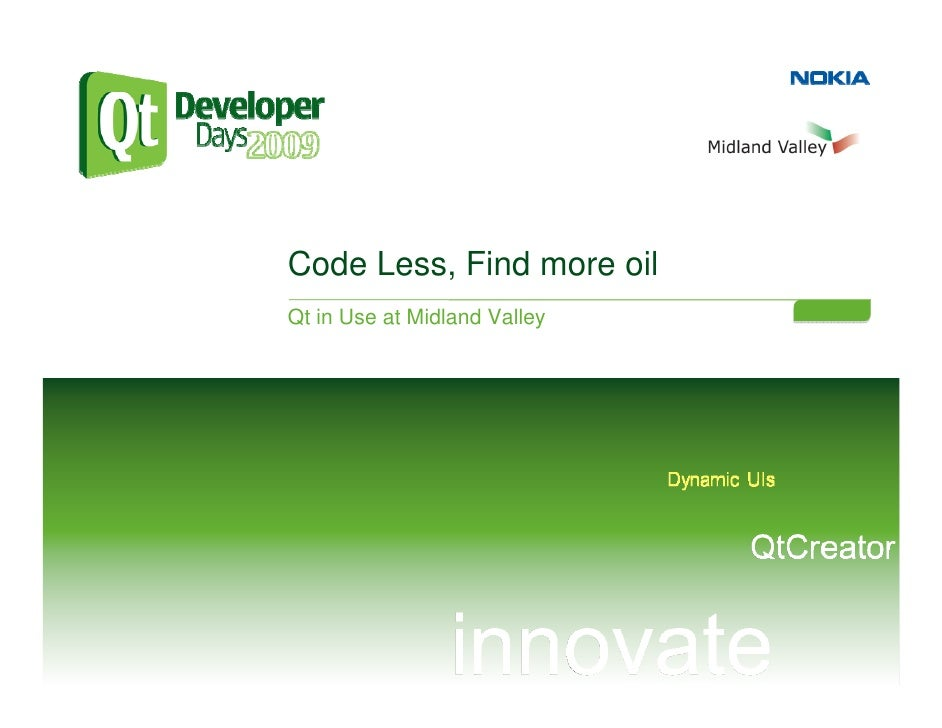 Code Less, Find more oil Qt in Use at Midland Valley