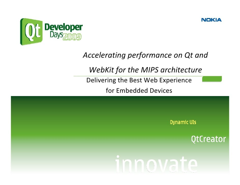Accelerating performance on Qt and   WebKit for the MIPS architecture Delivering the Best Web Experience        for Embedd...