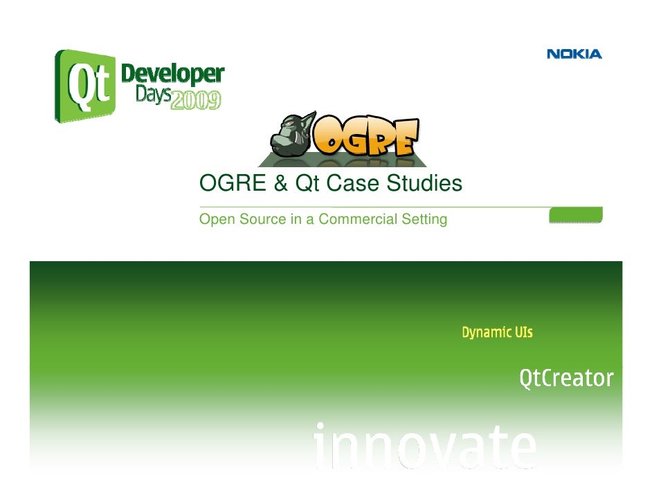 OGRE & Qt Case Studies Open Source in a Commercial Setting