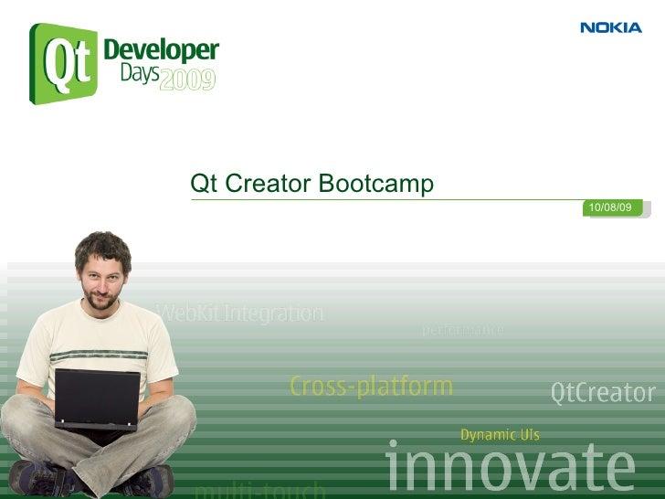 Qt Creator Bootcamp                       10/08/09