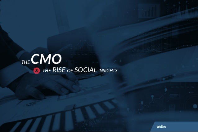 THE CMO THE RISE OF SOCIAL INSIGHTS