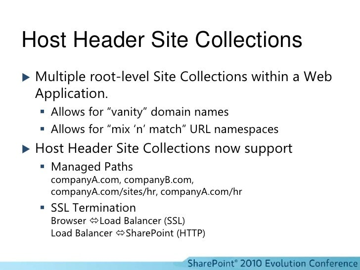 """Host Header Site Collections<br />Multiple root-level Site Collections within a Web Application.<br />Allows for """"vanity"""" ..."""