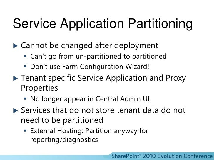 Service Application Partitioning<br />Cannot be changed after deployment<br />Can't go from un-partitioned to partitioned<...