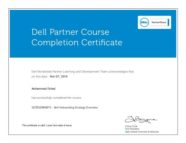 Dell Worldwide Partner Learning and Development Team acknowledges that on this date has successfully completed the course ...