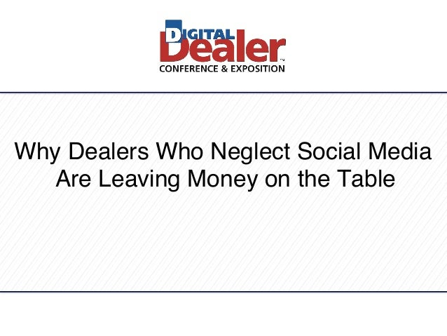 """Why Dealers Who Neglect Social Media  Are Leaving Money on the Table  """""""