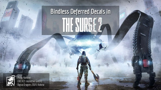 Bindless Deferred Decals in Philip Hammer (DECK13 Interactive GmbH) Digital Dragons 2019, Krakow