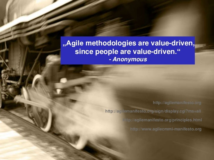 """Agile methodologiesarevalue-driven, <br />sincepeoplearevalue-driven.""<br />- Anonymous<br />http://agilemanifesto.org<br..."
