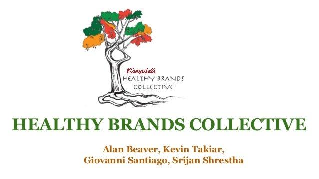 HEALTHY BRANDS COLLECTIVE Alan Beaver, Kevin Takiar, Giovanni Santiago, Srijan Shrestha
