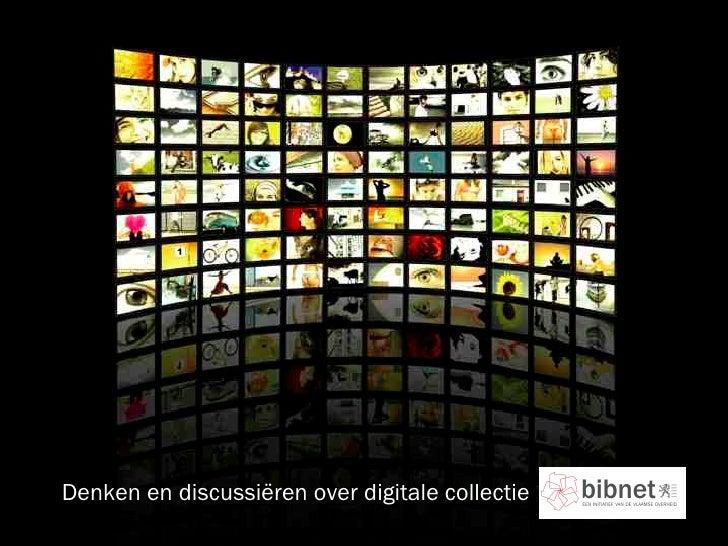 Denken en discussiëren over digitale collectie