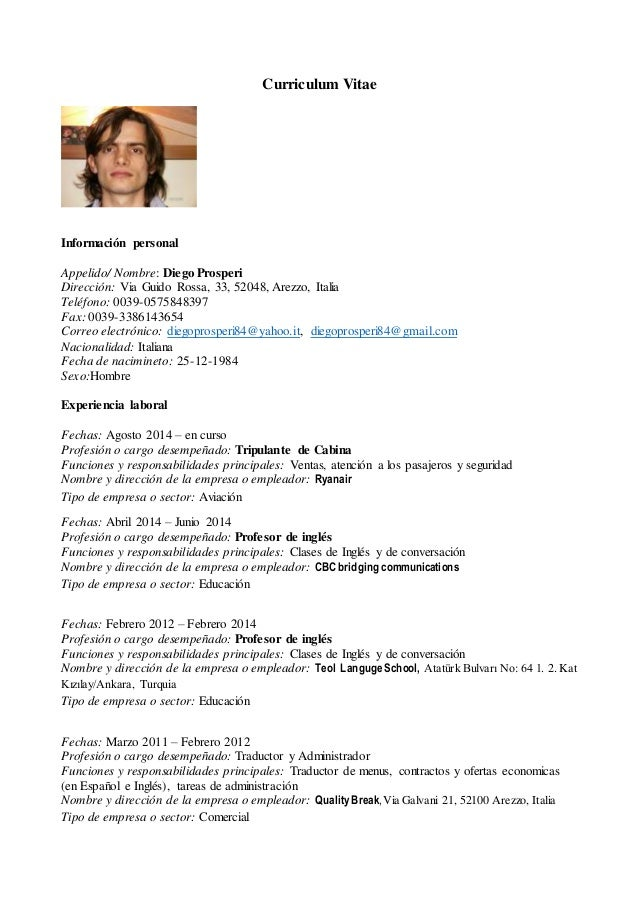 Curriculum Vitae Información personal Appelido/ Nombre: Diego Prosperi Dirección: Via Guido Rossa, 33, 52048, Arezzo, Ital...