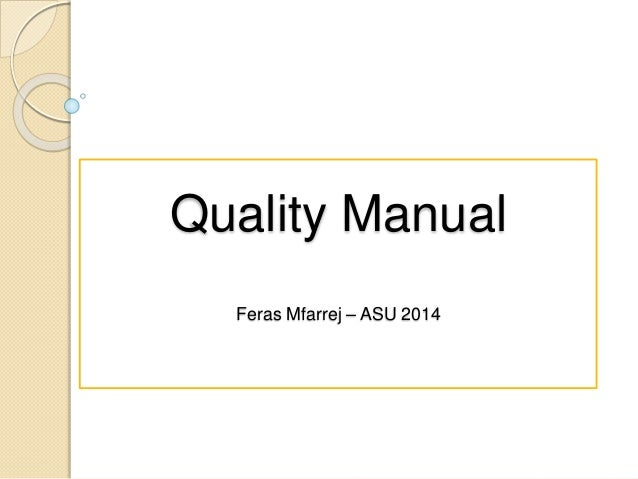 Quality Manual Feras Mfarrej – ASU 2014