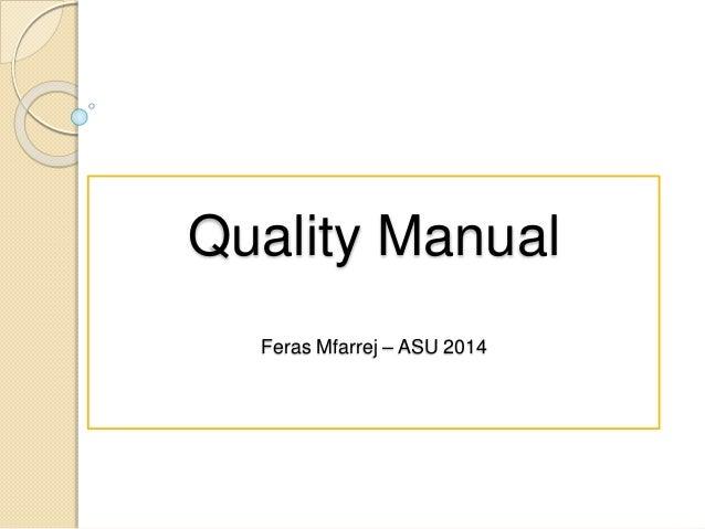 Quality Manual Feras Mfarrej – ASU 2014