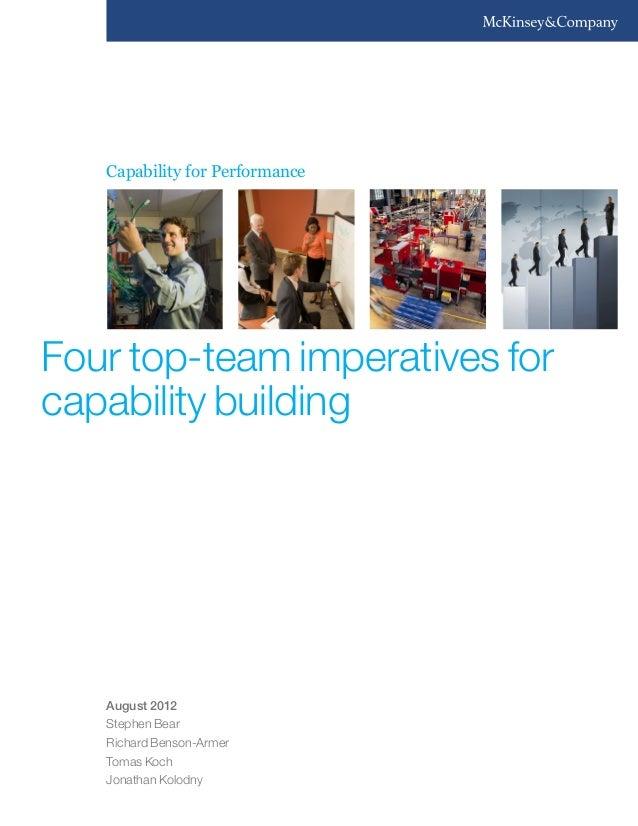 Four top-team imperatives for capability building August 2012 Stephen Bear Richard Benson-Armer Tomas Koch Jonathan Kolodn...