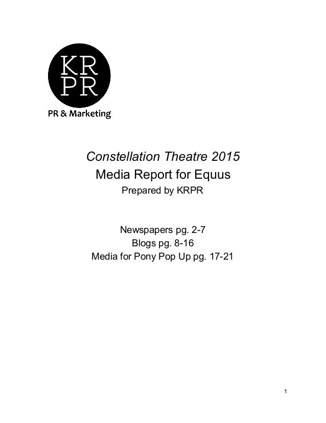 Constellation Theatre 2015  Media Report for Equus  Prepared by KRPR      Newspapers pg. 2­7  Blogs pg. 8­16  Medi...