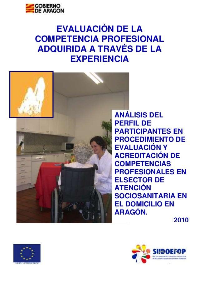 EVALUACIÓN DE LA COMPETENCIA PROFESIONAL ADQUIRIDA A TRAVÉS DE LA EXPERIENCIA  ANÁLISIS DEL PERFIL DE PARTICIPANTES EN PRO...