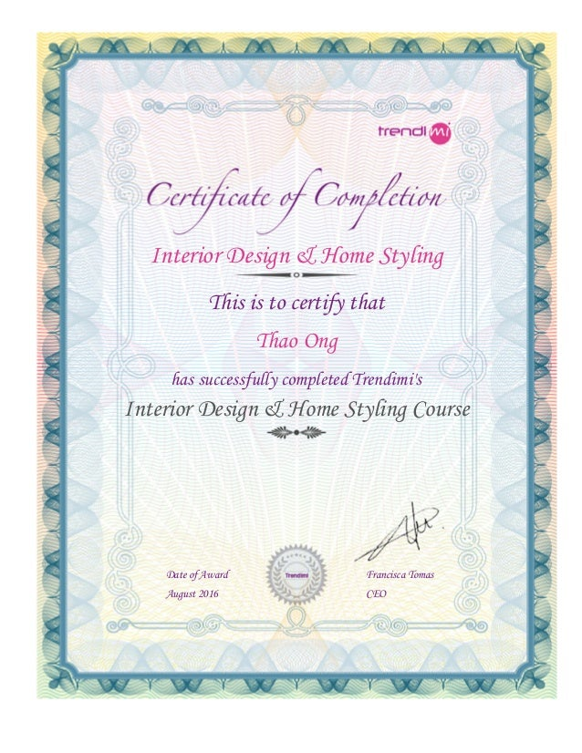 Trendimi Certificate. Interior Design U0026 Home Styling This Is To Certify  That Thao Ong Has Successfully Completed Trendimiu0027s