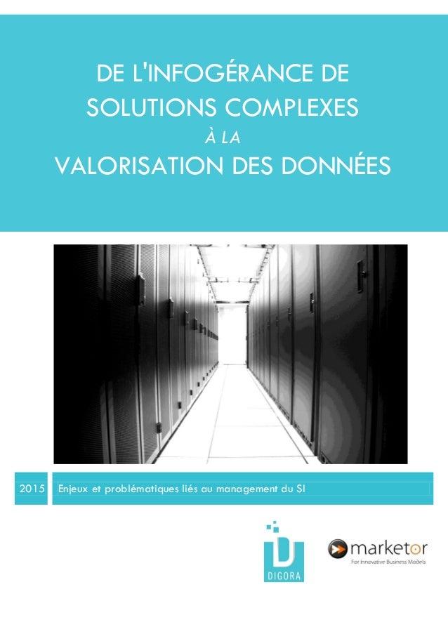 DE L'INFOGERANCE DE SOLUTIONS COMPLEXES A LA VALORISATION DES DONNEES 2015 Enjeux et problématiques liés au management du ...