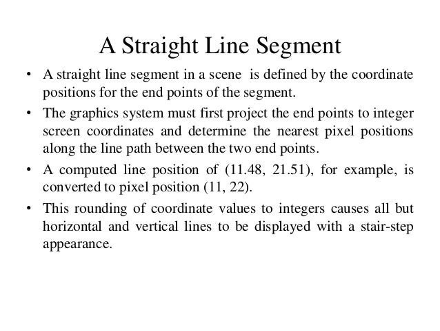 Dda Line Drawing Algorithm With Solved Example : Digital differential analyzer line drawing algorithm