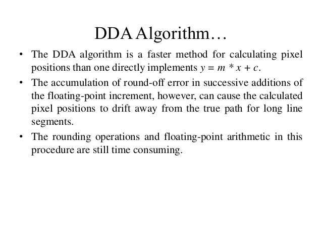 Implementation Of Line Drawing Algorithm : Digital differential analyzer line drawing algorithm