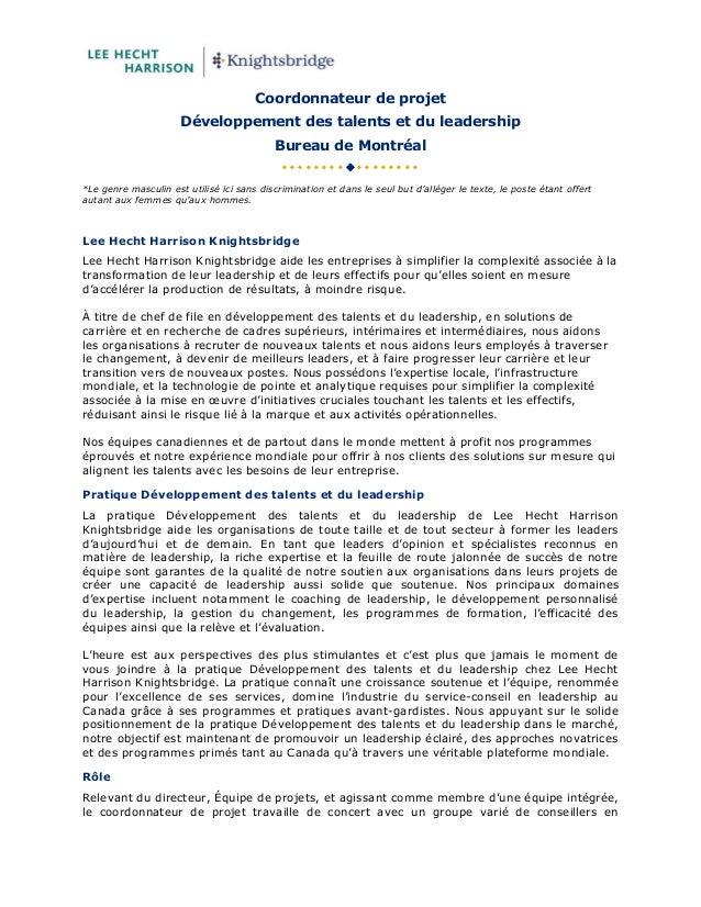 Coordonnateur de projet Développement des talents et du leadership Bureau de Montréal  *Le genre masculin...