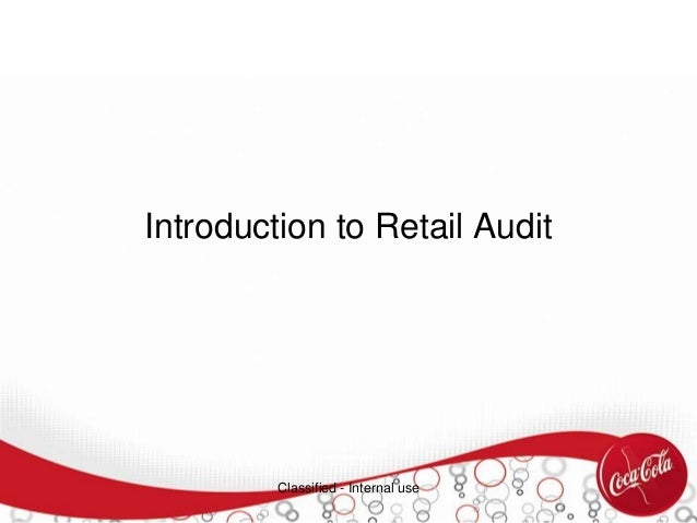 Introduction to Retail Audit Classified - Internal use