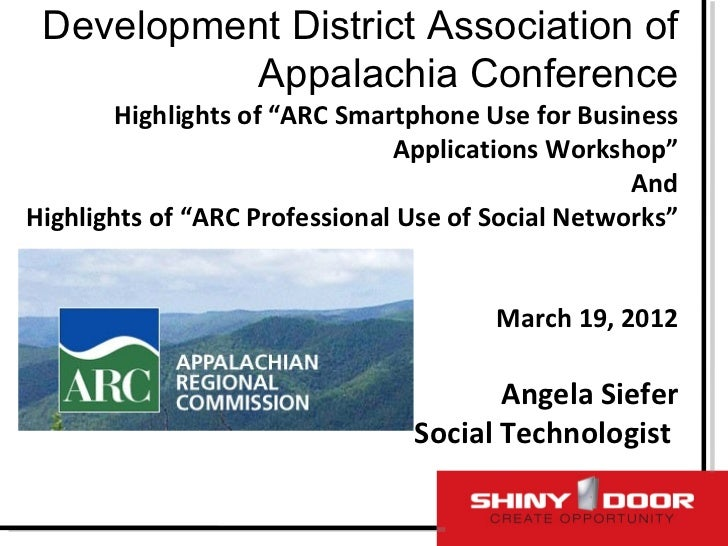 """Development District Association of           Appalachia Conference        Highlights of """"ARC Smartphone Use for Business ..."""