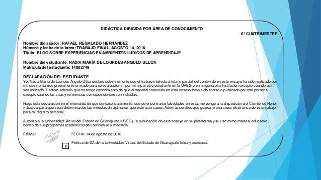 DIDÁCTICA DIRIGIDA POR ÁREA DE CONOCIMIENTO 6° CUATRIMESTRE Nombre del asesor: RAFAEL REGALADO HERNÁNDEZ Número y fecha de...