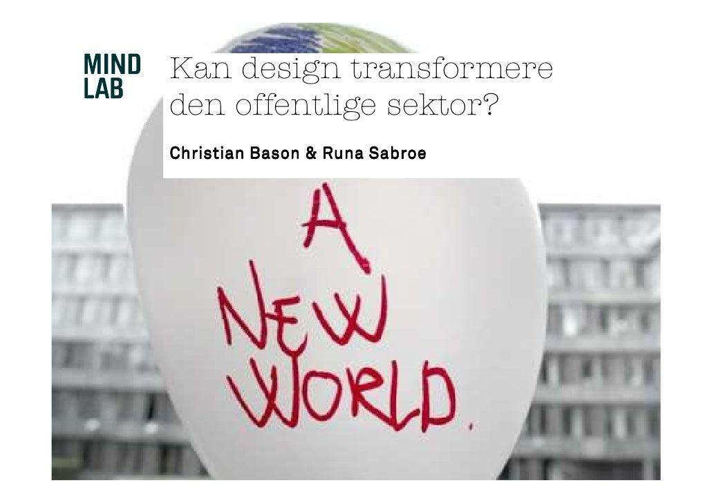 Kan design transformere den offentlige sektor? Christian Bason & Runa Sabroe