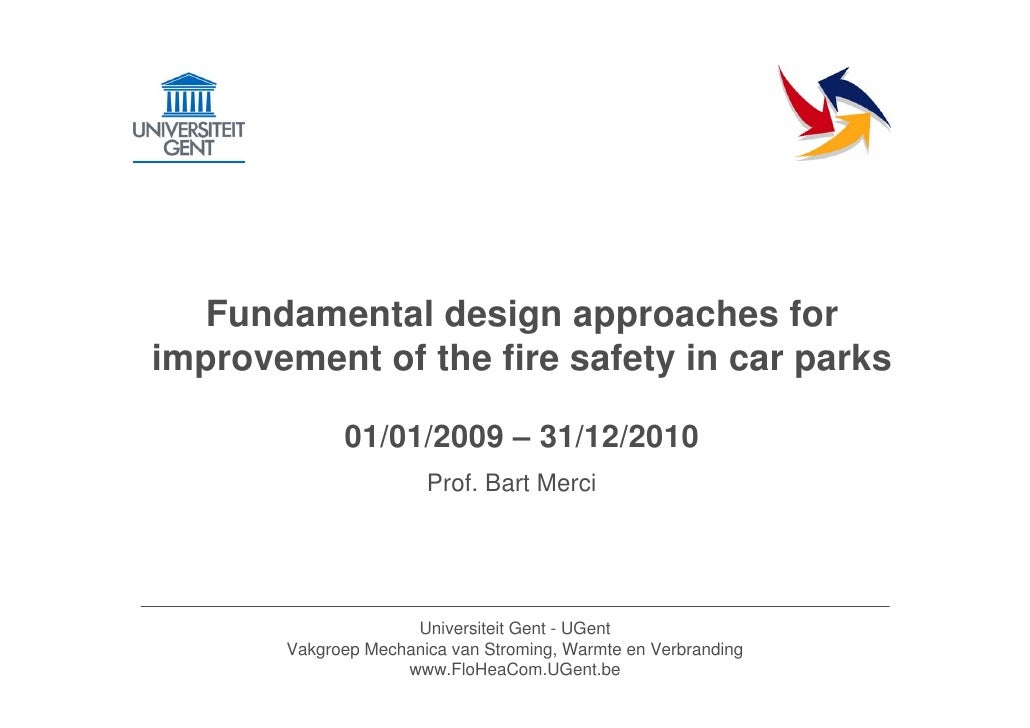 Fundamental design approaches for improvement of the fire safety in car parks               01/01/2009 – 31/12/2010       ...