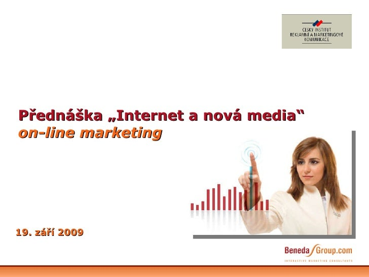 "Přednáška ""Internet a nová media"" on-line marketing 19. září 2009"