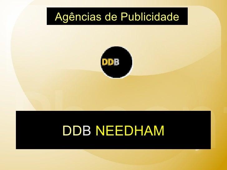 DD B   NEEDHAM Agências de Publicidade