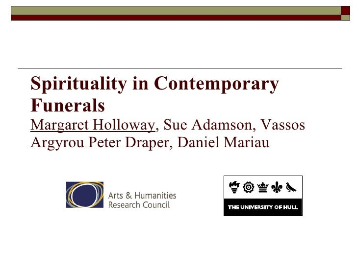 Spirituality in Contemporary Funerals Margaret Holloway , Sue Adamson, Vassos Argyrou Peter Draper, Daniel Mariau