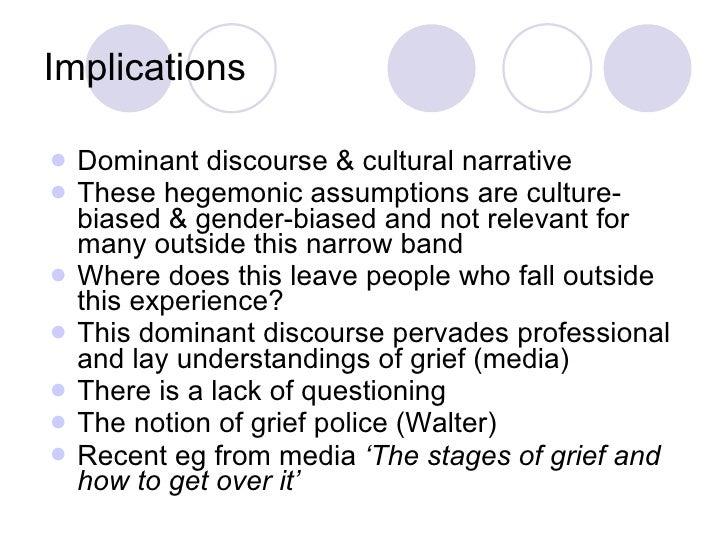 Implications <ul><li>Dominant discourse & cultural narrative </li></ul><ul><li>These hegemonic assumptions are culture-bia...