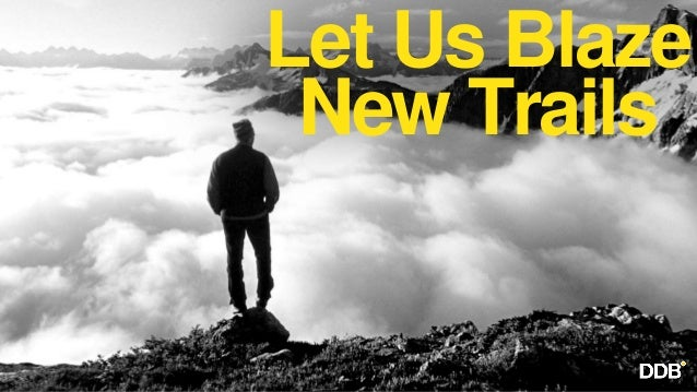 Let Us Blaze New Trails 1