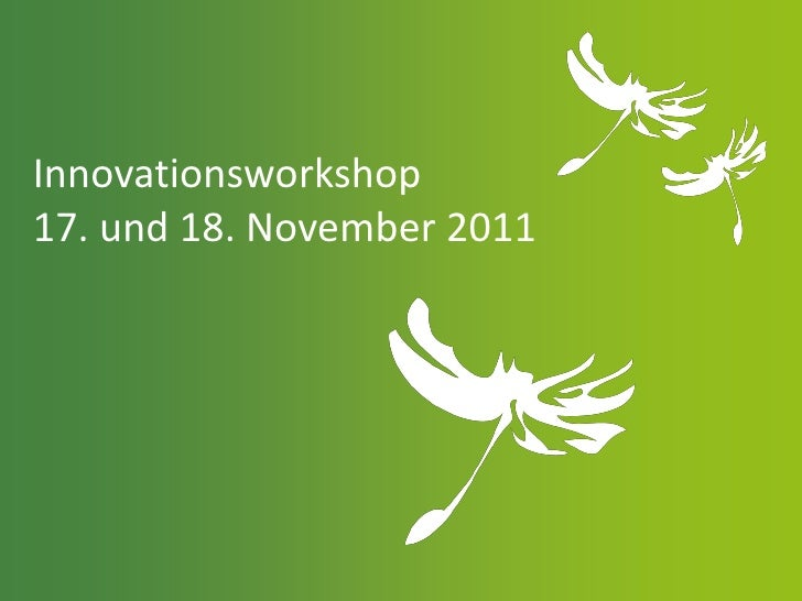 Innovationsworkshop17. und 18. November 2011