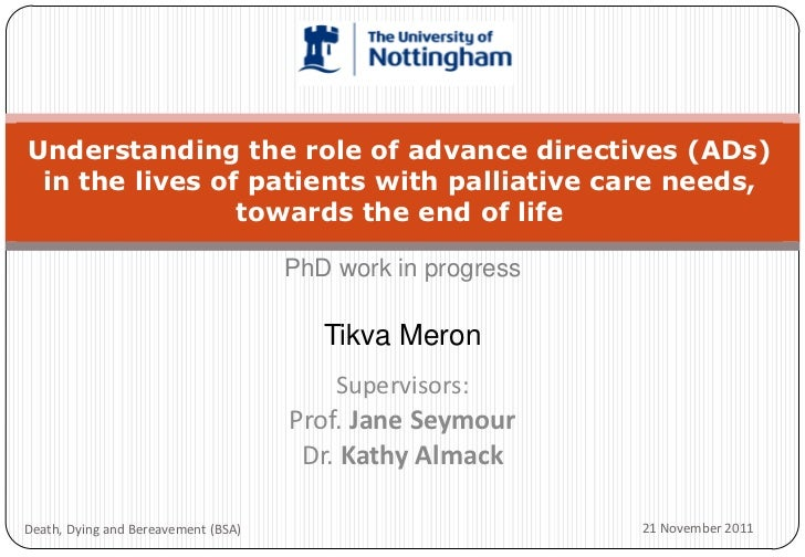 Understanding the role of advance directives (ADs) in the lives of patients with palliative care needs,                tow...