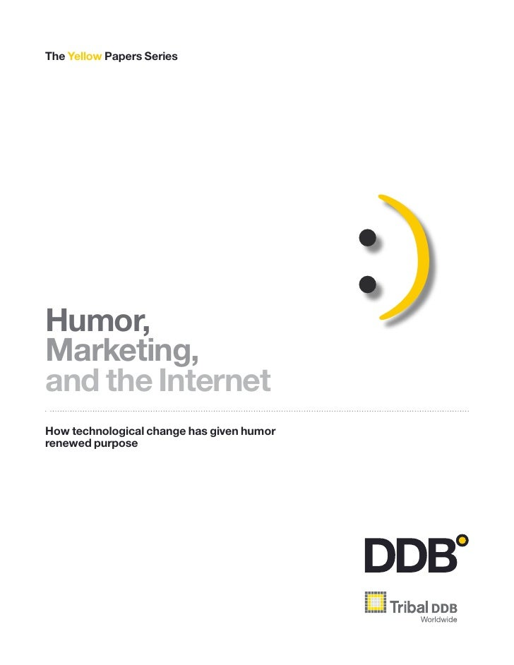 The Yellow Papers Series     Humor,                                            :) Marketing, and the Internet How technolo...